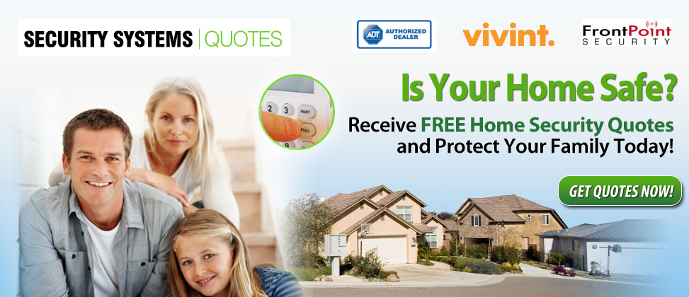 Receive FREE Home Security System Quotes – Protect your home today!